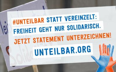 """#unteilbar-Statement zu Querdenken: """"Freiheit geht nur solidarisch"""""""